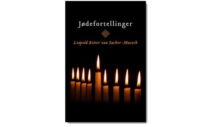 Jødefortellinger av Leopold Ritter von Sacher-Masoch (1836-1895) er ute på norsk som e-bok.