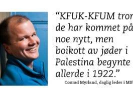 Conrad Myrland, daglig leder i MIFF, anbefaler alle venner av demokrati og frihet og ta kraftig avstand fra KFUK-KFUMs boikott av Israel.