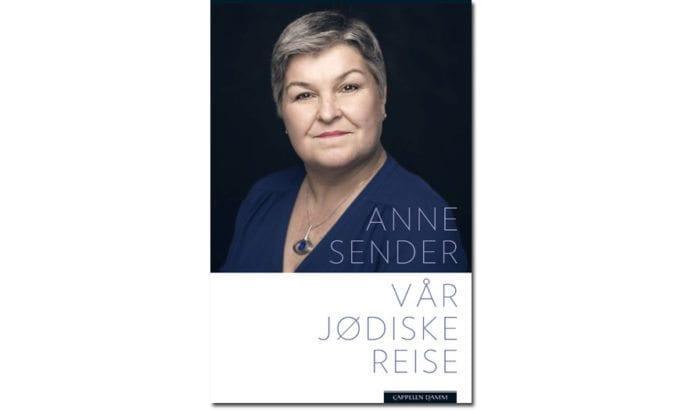 Vår jødiske reise av Anne Sender ble utgitt av Cappelen Damm høsten 2013.