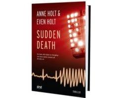 Sudden death av Anne Holt og Even Holt.