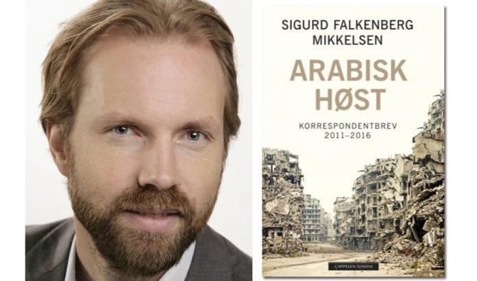 Sigurd Falkenberg Mikkelsen er aktuell med boken Arabisk høst. (Foto: Anne Liv Ekroll, NRK og omslagsbilde fra CappelenDamm)