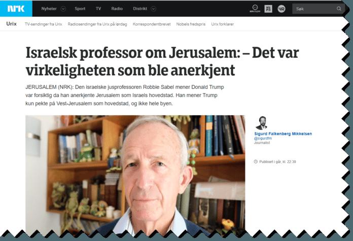 NRK bidro til litt nyanse i dekningen av Jerusalem-anerkjennelsen ved å intervjue jusprofessor Robbie Sabel. (Foto: Faksimile NRK)